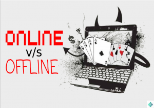 Differences Between Online and Offline Poker Play